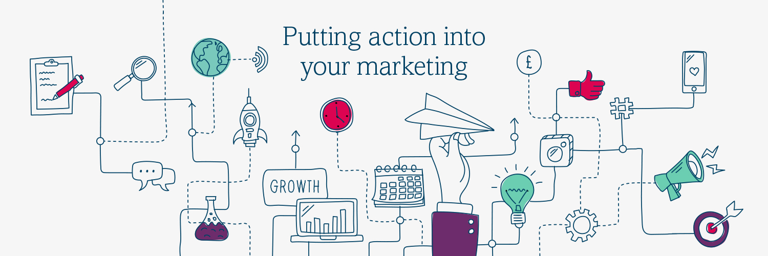 Jump To Marketing Banner Putting action into your marketing