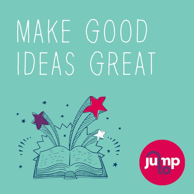 Jump To Marketing Make Good Ideas Great